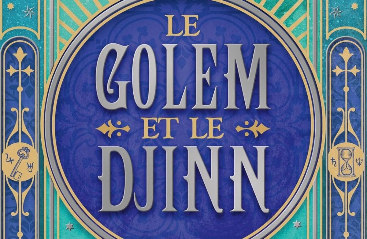 Le Golem et le Djinn, un conte fantastique d'Helene Wecker