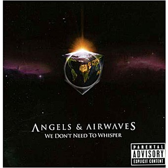 Angels and Airwaves – We Don't Need To Whisper (2006)