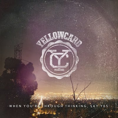 yellowcard - Yellowcard - When You're Through Thinking, Say Yes (2011) yc