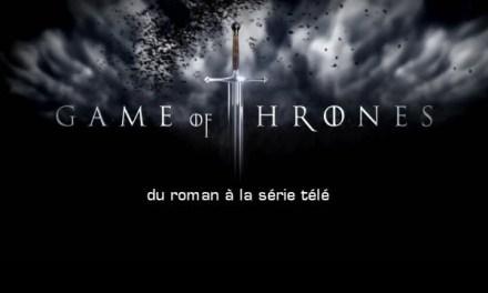 Game of Thrones : du livre à la série