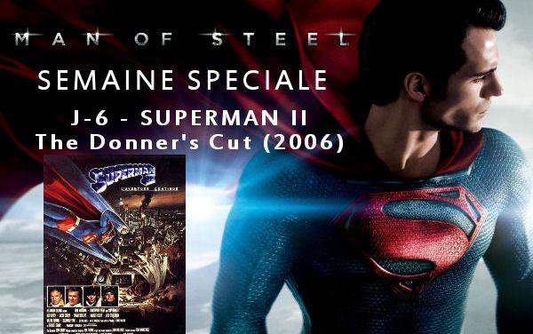 Semaine Man Of Steel : J-6 – Superman II : Donner's Cut (2006)