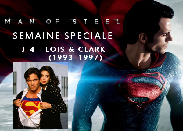 Superman - Semaine Man Of Steel : J-4 – Lois et Clark (1993-1997) semaineMOS4