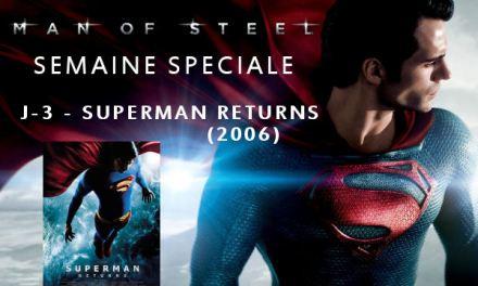 Semaine Man Of Steel : J-3 – Superman Returns (2006)