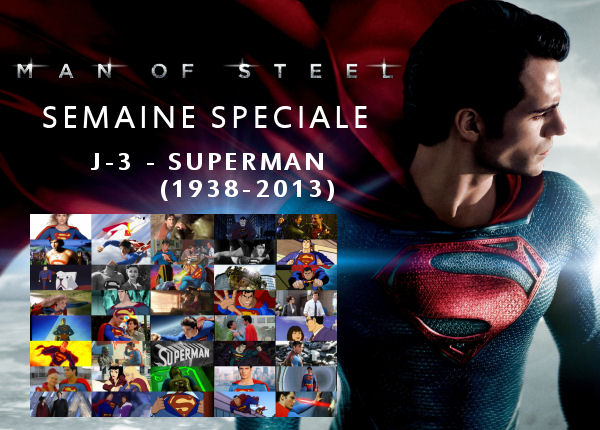Superman - Semaine Man Of Steel : J-1 - Et maintenant ?