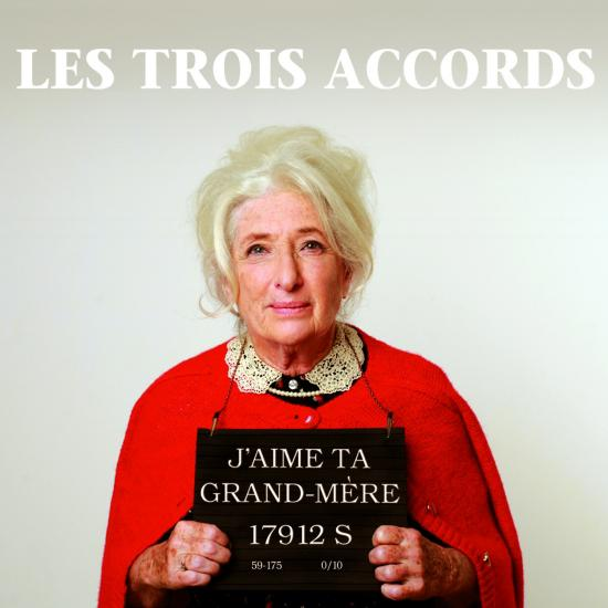 chanson drôle - Les Trois Accords - J'aime ta grand-mère Lestroisaccords