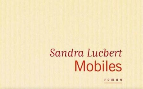 flammarion - Sandra Lucbert - Mobiles Mobiles Sandra Lucbert