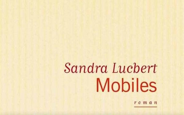 Sandra Lucbert – Mobiles