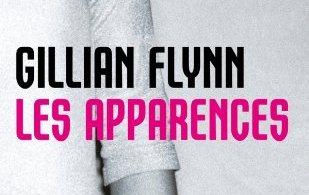 apparences - Les Apparences de Gillian Flynn
