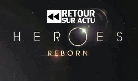 heroes reborn - Heroes reviendra l'année prochaine. Quoi ?