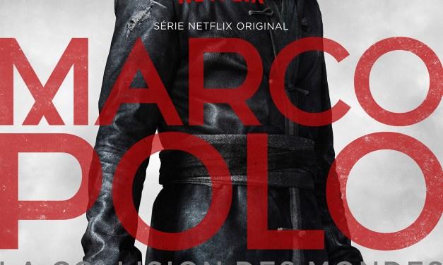 Marco Polo : la nouvelle série NETFLIX ORIGINAL dès le 12 décembre