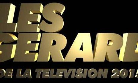 - Les Gérard de la Télévision 2017 : les nominations gerard 2015