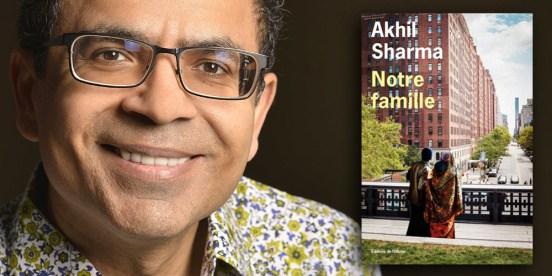 notre-famille-akhil-sharma