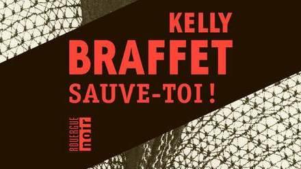 «Sauve-toi» de Kelly Braffet : polar en Amérique profonde