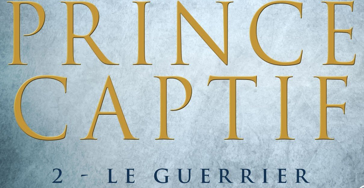 C.S. Pacat - Prince Captif : Le Guerrier - suite de la saga fantasy de C.S. Pacat prince captif t 2 pacat couv
