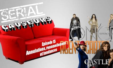 Serial Causeurs : le point sur les renouvellements et annulations surprises (Agent Carter, Once Upon A Time, Castle…)