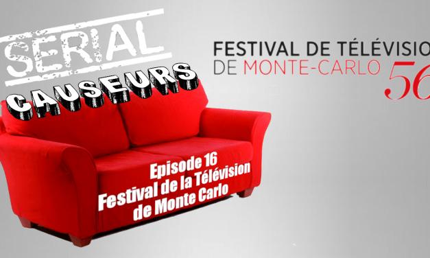 Serial Causeurs au Festival de Monte-Carlo