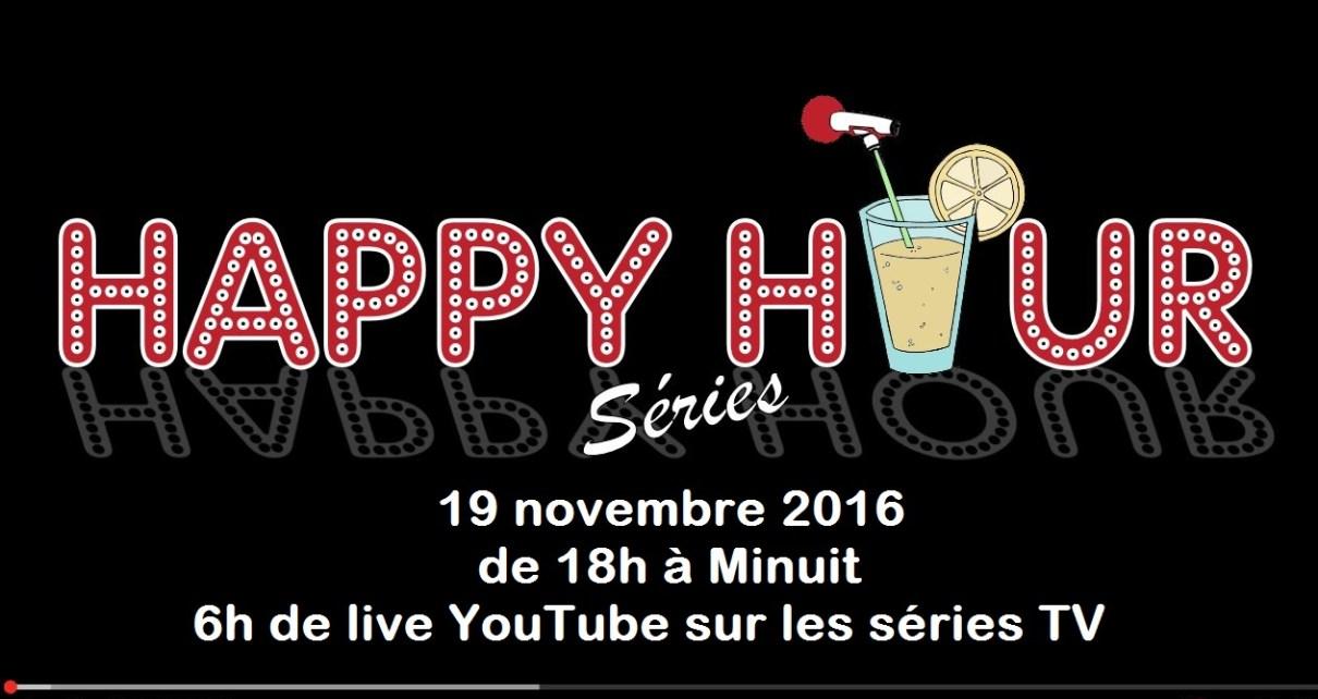 happy hour séries - [Replay] Regardez l'intégralité de l'Happy Hour Séries, troisième édition