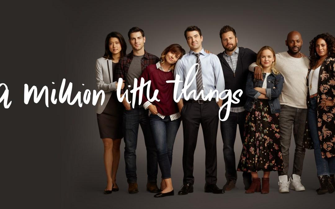 A Million Little Things, saison 1 : série discrète pour un maximum d'effets !