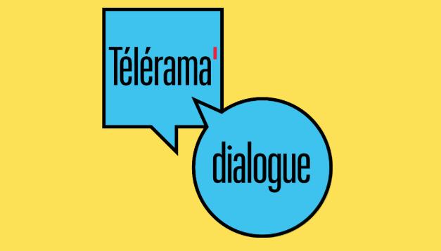 TELERAMA DIALOGUE, le lundi 2 octobre, venez discuter avec des personnalités de la culture (ciné, littérature…)