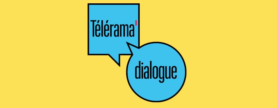 TELERAMA DIALOGUE, revivez les rencontres avec des personnalités de la culture (ciné, littérature…)
