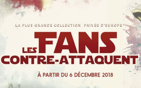 exposition - Les Fans contre-attaquent, exposition Star Wars à Paris