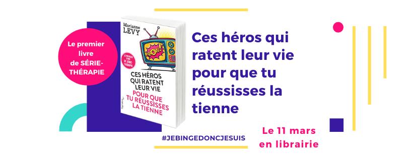 livre - Ces héros qui ratent leur vie pour que tu réussisses la tienne en libraire et en podcast ! ces heros livre marianne séries