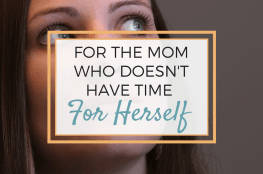 mom doesn't have time for herself