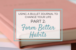 using a bullet journal to form better habits