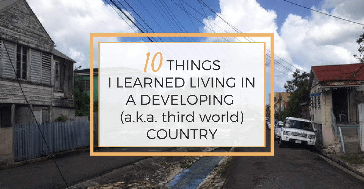 10 Things I Learned Living in a Developing Country