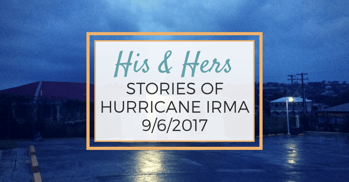 One Year Later: His and Hers Stories of Hurricane Irma 9/6/2017