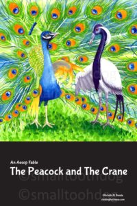 this poster contains a layered paper and watercolor illustration of a peacock speaking to a crane., below that are the words an aesop fable and the peacock and the crane. there is a copyright notice and the URL of stealing the cheese dot com
