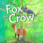 the cover of the fox and the crow book it shows the fox with his tail wrapped around the bottom of the the tree looking up at the crow who gestures coyly and holds a piece of cheese in her beak