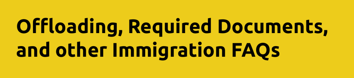 Offloading, required documents, and other Immigration FAQs