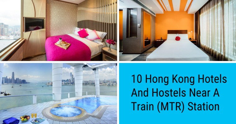 10 Best Hong Kong Hotels and Hostels Near a Train Station