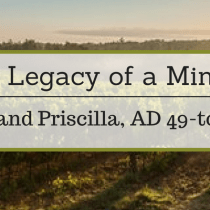 The Lasting Legacy of a Ministry Couple: Aquila and Priscilla, Cheering others on and Discipleship