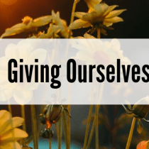 Giving Ourselves