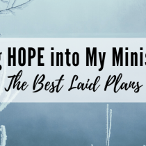 Incorporating Hope in my Ministry Marriage Series: The Best Laid Plans
