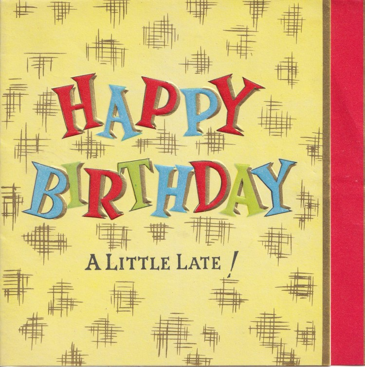 cover of vintage late Birthday card. text reads Happy Birthday - a little late! on yellow background with brown abstract markings