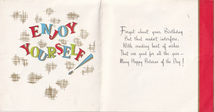 inside of vintage late Birthday card text reads Enjoy yourself! on the left hand side, on the right hand side is a poem wishing many happy returns