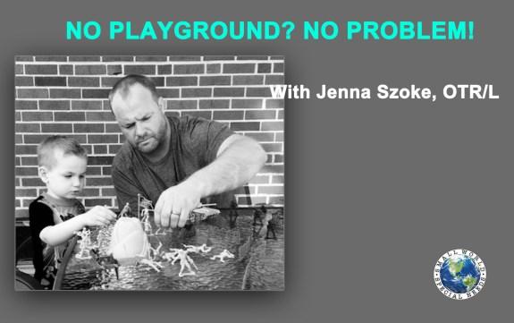 No Playground? No Problem!