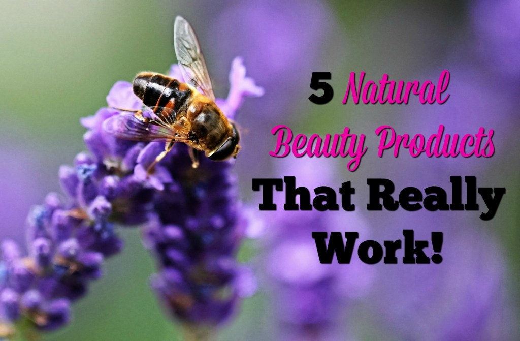 5 Natural Beauty Products that Really Work