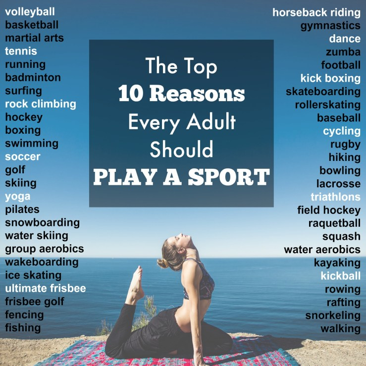 Top 10 Reasons Every Adult Should Play A Sport