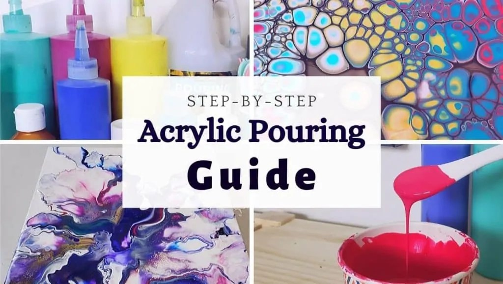 Acrylic Pouring Step-by-Step Guide - How to Get Started ...