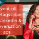 event företagssida LinkedIn conversation ads