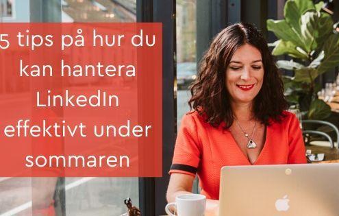hantera LinkedIn sommaren