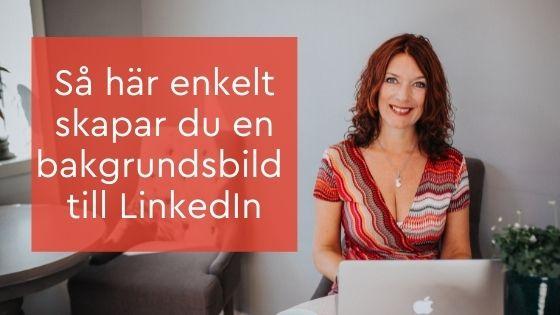 skapa en bakgrundsbild LinkedIn