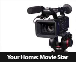Make Your Home a Movie Star!