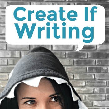 Writing Podcasts: Create If Writing