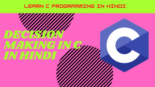 Decision Making in C in Hindi