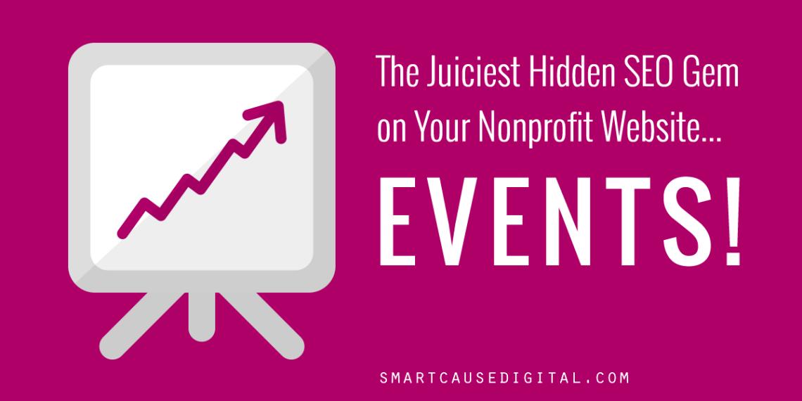 the juiciest hidden seo gem on your nonprofit website... events